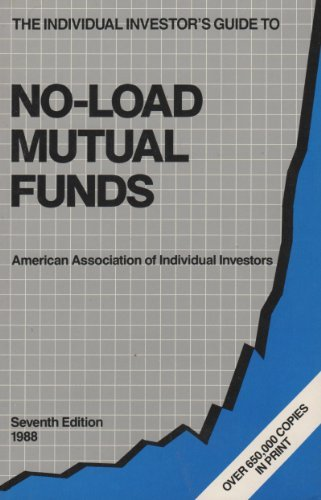 Individual Investor's Guide to No-Load Mutual Funds, American Association of Individual Investors Staff