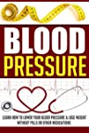 Blood Pressure: Learn How to Lower Yo...