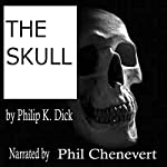 The Skull | Philip K. Dick