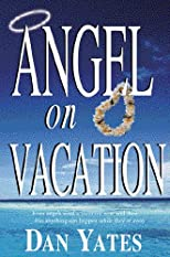 Angel on Vacation: A Novel