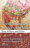 img - for North American Border Conflicts: Race, Politics, and Ethics book / textbook / text book