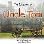 The Adventures of Uncle Tom | Thomas H. Jones