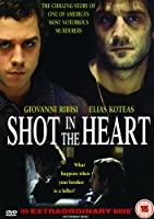 Shot in The Heart [DVD] [2007]