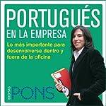 Portugués en la empresa [Portuguese in the Office]: Lo más importante para desenvolverse dentro y fuera de la oficina |  Pons Idiomas