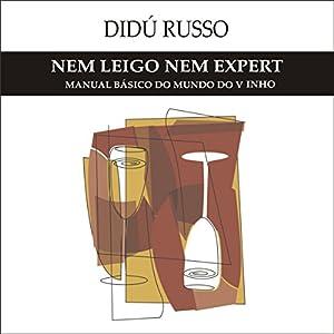 Nem Leigo, Nem Expert Audiobook