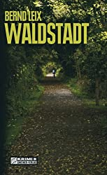 Waldstadt: Oskar Lindts vierter Fall (Kriminalromane im GMEINER-Verlag)