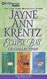 Jayne Ann Krentz Eclipse Bay CD Collection: Eclipse Bay, Dawn in Eclipse Bay, Summer in Eclipse Bay (Eclipse Bay Series)