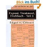 Exposé, Treatment, Drehbuch - Teil 2: Filmgeschichten und wie man sie schreibt (Teil II, Das Drehbuch)