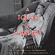 A Touch of Stardust: A Novel | [Kate Alcott]