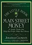 img - for The Little Book of Main Street Money: 21 Simple Truths that Help Real People Make Real Money (Little Books. Big Profits) book / textbook / text book