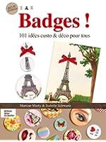 Badges ! : 101 idées custo & déco pour tous