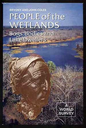 people-of-the-wetlands-bogs-bodies-and-lake-dwellers-ancient-peoples-and-places