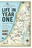 Life in Year One: What the World Was Like in First-Century Palestine by Korb, Scott published by Riverhead Trade (2011) Scott Korb