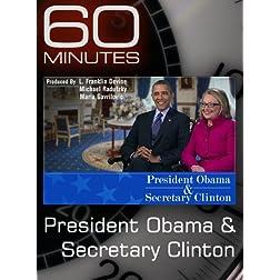 60 Minutes - President Obama & Secretary Clinton