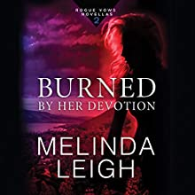 Burned by Her Devotion: Rogue Vows, Book 2 | Livre audio Auteur(s) : Melinda Leigh Narrateur(s) : Kate Rudd