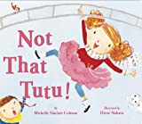 img - for Not That Tutu! book / textbook / text book