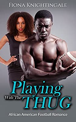 ROMANCE: Playing with the Thug (Football Alpha Male Pregnancy Romance) (Contemporary Sports African American Short Stories)