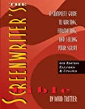 The Screenwriters Bible, 6th Edition: A Complete Guide to Writing, Formatting, and Selling Your Script (Expanded & Updated)