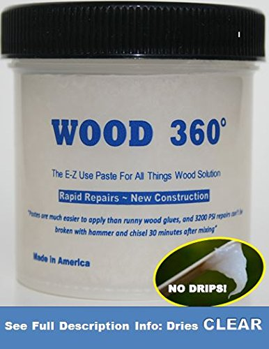 WOOD 360 ~ Serious wood glue!...Compare the features to water based glues...3x the strength! Cured in 1 Hour. No Drips=No Mess! Instant-dry Repairs or New Construction Projects / 8 oz. knife-grade (Wood Floor Epoxy compare prices)
