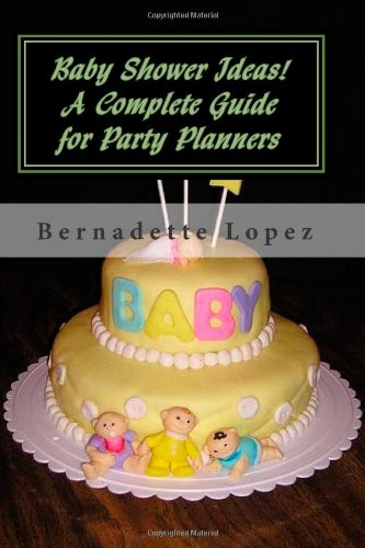 Baby Shower Ideas! A Complete Guide for Party Planners