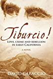 Tiburcio!: Love, crime and rebellion in early California