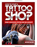 How to Start a Successful Tattoo Shop on a Budget