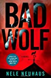 Bad Wolf: A Novel (Pia Kirchhoff and Oliver von Bodenstein)