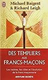 echange, troc Michael Baigent, Richard Leigh - Des Templiers aux francs-maçons