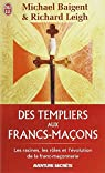Des Templiers aux francs-maçons par Baigent