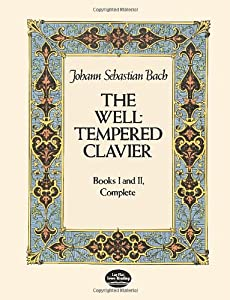 The Well Tempered Clavier Books 1 And 2 Complete Dover Music For Piano from Dover Publications Inc.