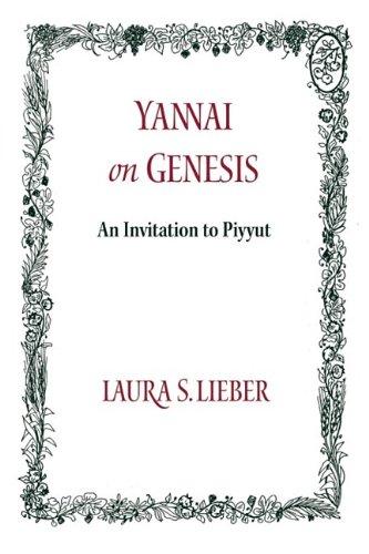 Yannai on Genesis: An Invitation to Piyyut (Monographs of the Hebrew Union College)