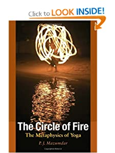 The Circle of Fire: The Metaphysics of Yoga [Paperback] — by P. J. Mazumda