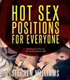 Hot Sex Positions For Everyone: Enticing Sex Pictures For Sexual Satisfaction