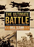 The Ultimate Battle: Okinawa 1945: The Last Epic Struggle of World War II [With Headphones] (Playaway Adult Nonfiction)