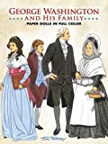 George Washington and His Family Paper Dolls (Dover President Paper Dolls)