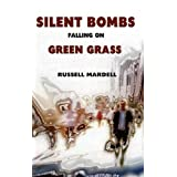 Silent Bombs Falling on Green Grassby Russell Mardell