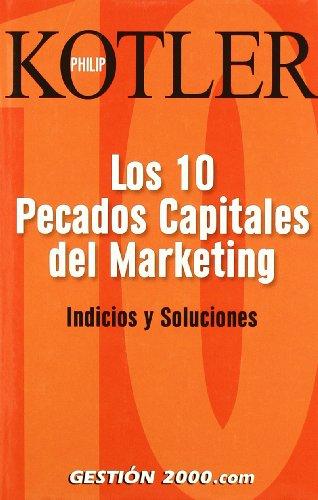 Los 10 pecados capitales del marketing: Indicios y soluciones