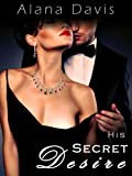 His Secret Desire (An Erotic Romance Novel)