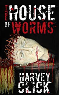 (FREE on 10/14) The House Of Worms by Harvey Click - http://eBooksHabit.com