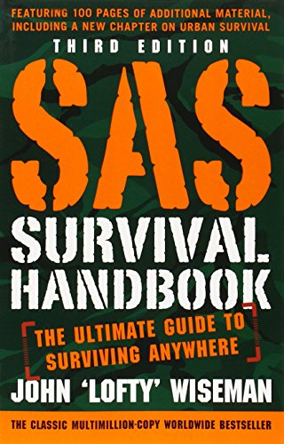 SAS Survival Handbook: The Ultimate Guide to Surviving Anywhere by John 'Lofty' Wiseman