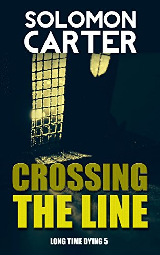 Solomon Carter - Crossing The Line - Long Time Dying 5
