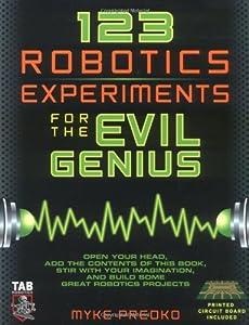 123 Robotics Experiments for the Evil Genius (TAB Robotics) by McGraw-Hill/TAB Electronics