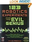 123 Robotics Experiments for the Evil...