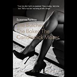 The Butcher, the Baker, the Candlestick Maker: An Erotic Memoir (Unabridged)