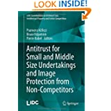 Antitrust for Small and Middle Size Undertakings and Image Protection from Non-Competitors (LIDC Contributions...