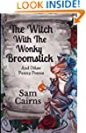 The Witch With the Wonky Broomstick:...