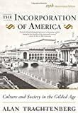 The Incorporation of America: Culture and Society in the Gilded Age (0809058286) by Trachtenberg, Alan