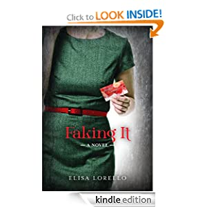 Kindle Book Bargains: Faking It, by Elisa Lorello. Publisher: AmazonEncore (March 15, 2011)
