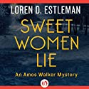 Sweet Women Lie Audiobook by Loren D Estleman Narrated by Mel Foster