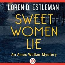 Sweet Women Lie (       UNABRIDGED) by Loren D Estleman Narrated by Mel Foster